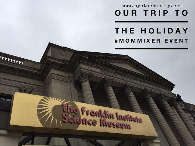 Our Trip to MomMixer - The Franklin Institute Science Museum, Philly