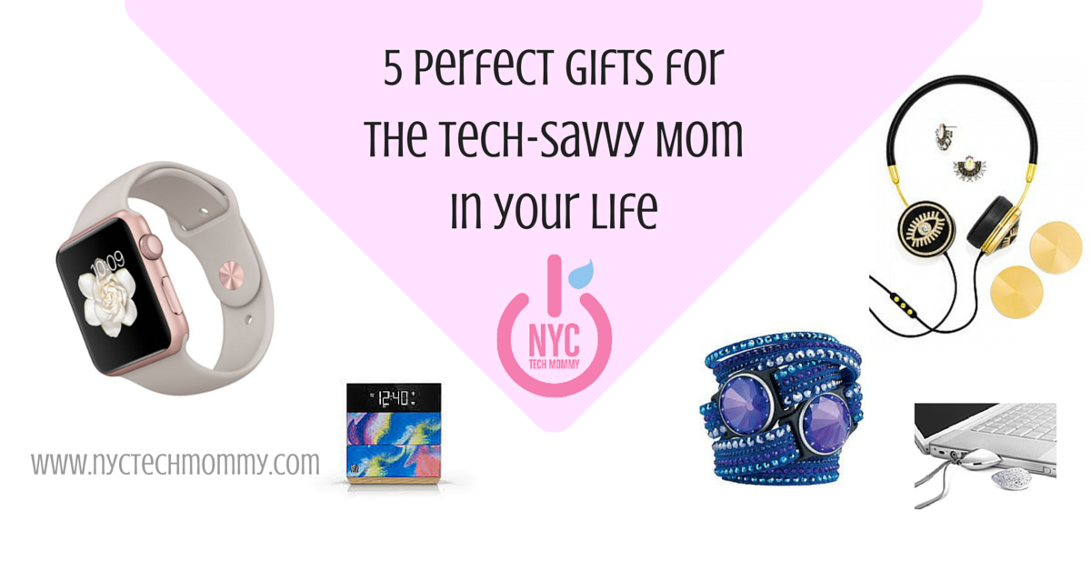 Tech Savvy Gifts gifts for the tech-savvy mom - nyc tech mommy